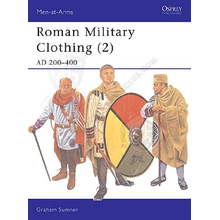 Roman Military Clothing (2) AD 200–400